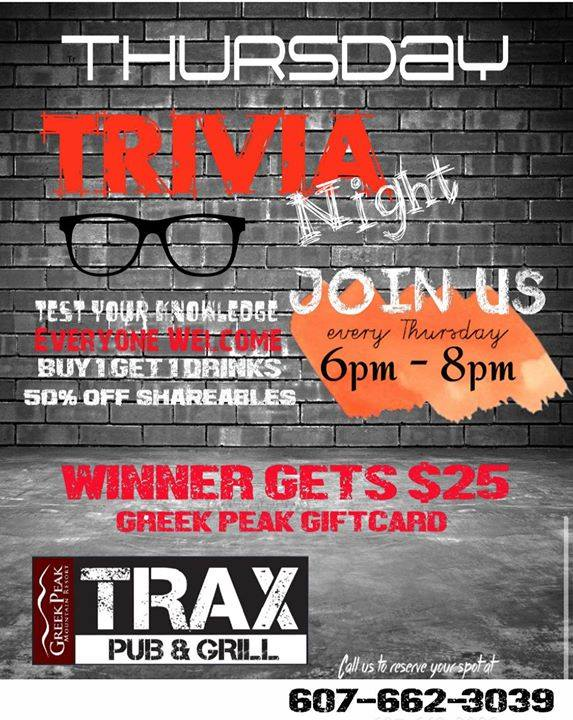 Trivia Night at Trax - Call 607-662-3039 - test your knowledge everyone welcome, bogo drinks, 50% off shareables