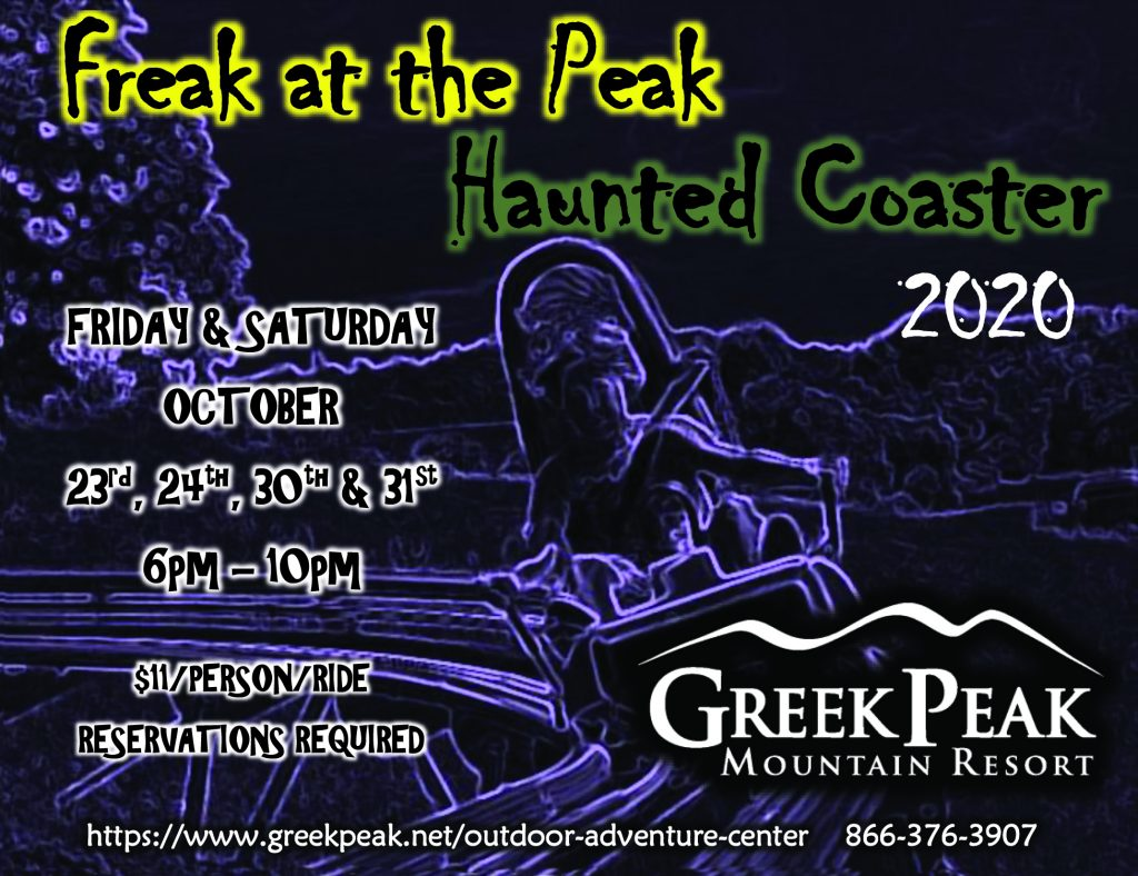 Freak at the Peak Haunted Coaster - Friday & Saturday October 23, 24, 30 & 31, 2020 6p-10p $11 per person per ride. Reservations Required. 866-376-3907
