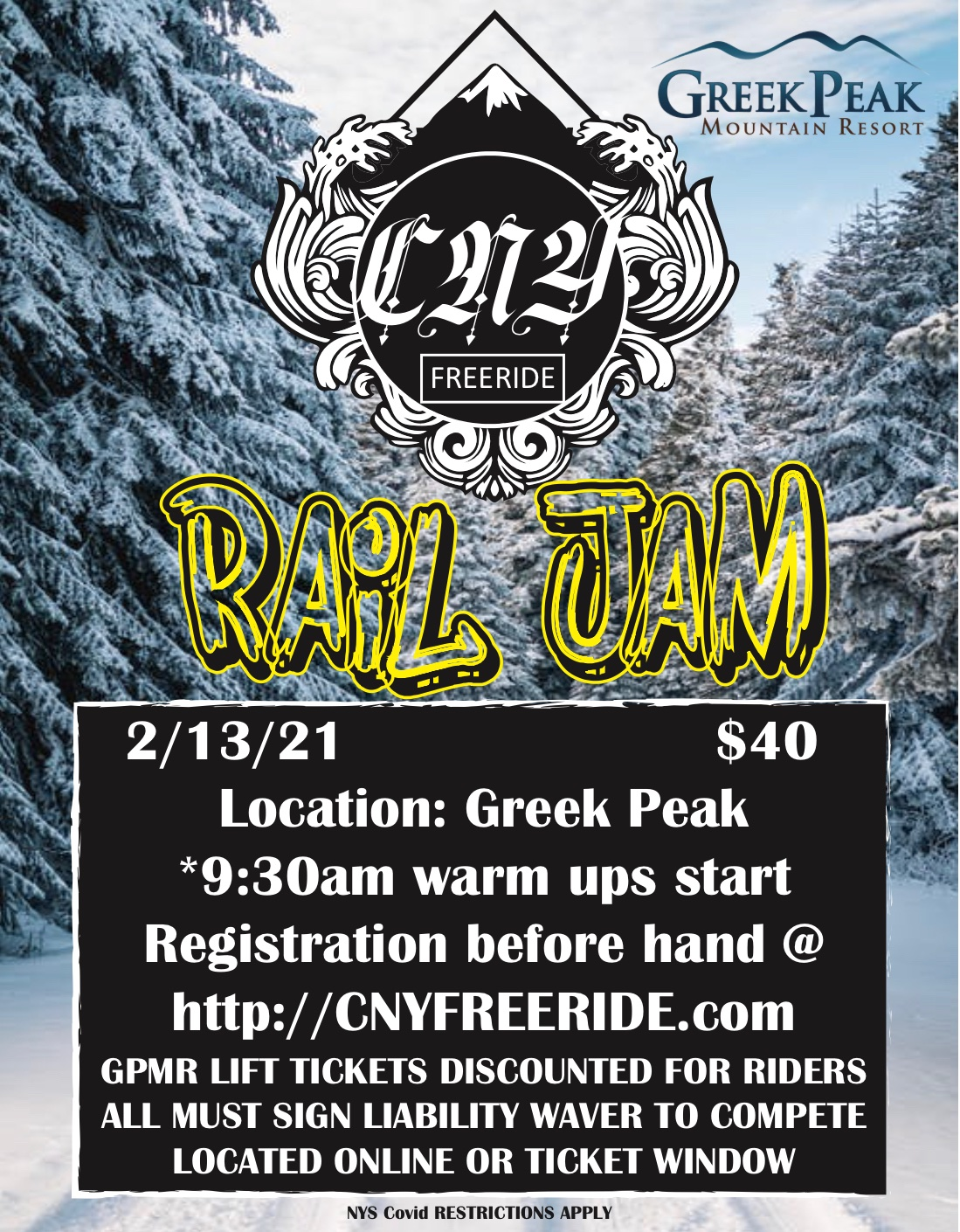 2021 CNY Freeride Rail Jam Competition at Greek Peak. This is a ski/snowboard competition for people to come and sign up for and compete in for different prizes. It is this Saturday 2/13/21 at Greek Peak. Registration is beforehand, online at cnyfreeride.com. Warm-ups begin at 9:30am. Lift tickets, provided by Greek Peak Mountain Resort, are discounted for riders. Anyone who competes must sign a liability waiver to compete. These are available online or at the ticket window. New York State COVID restrictions DO apply to this event. The cost is $40.00.