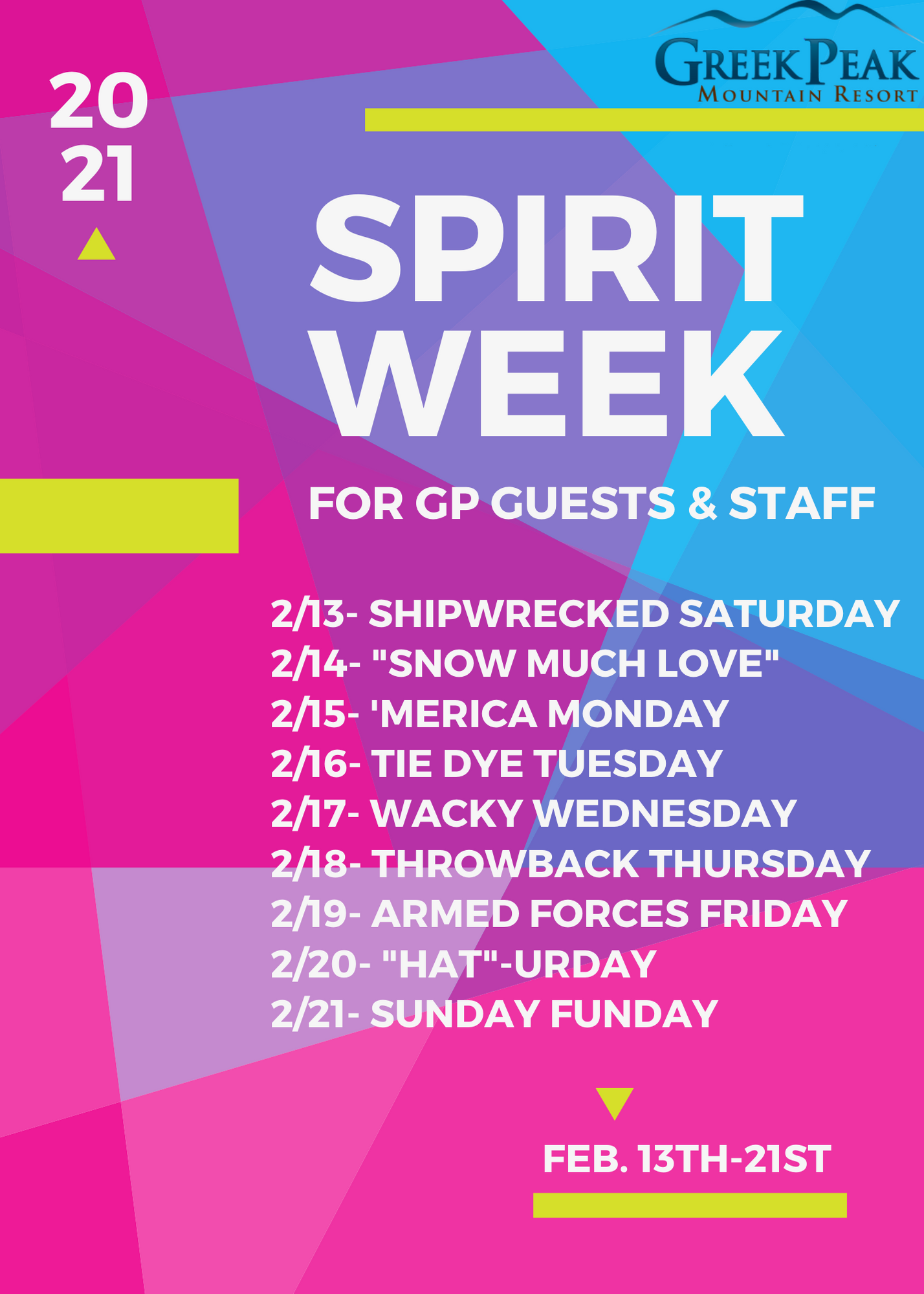 Greek Peak Mountain Resort's 2021 spirit week for guests and staff. This starts Saturday 2/13/21 and goes until Sunday 2/21/21. There is a new theme for you to dress like every day, during the week this event takes place. The first day, Saturday 2/13/21, is dress like a pirate day. 2/14/21 is dress in red, white and pink day. 2/15/21 is dress in American themed clothes. 2/16/21 is dress in tie dye. 2/17/21 is wacky wednesday. 2/18/21 is throwback Thursday. so dress in old clothes. 2/19/21 is dress like you're in the armed forces (camo is an idea). 2/20/21 is a Saturday, please wear a hat. Finally, Sunday, 2/21/21 is dress in your favorite sports teams apparel.