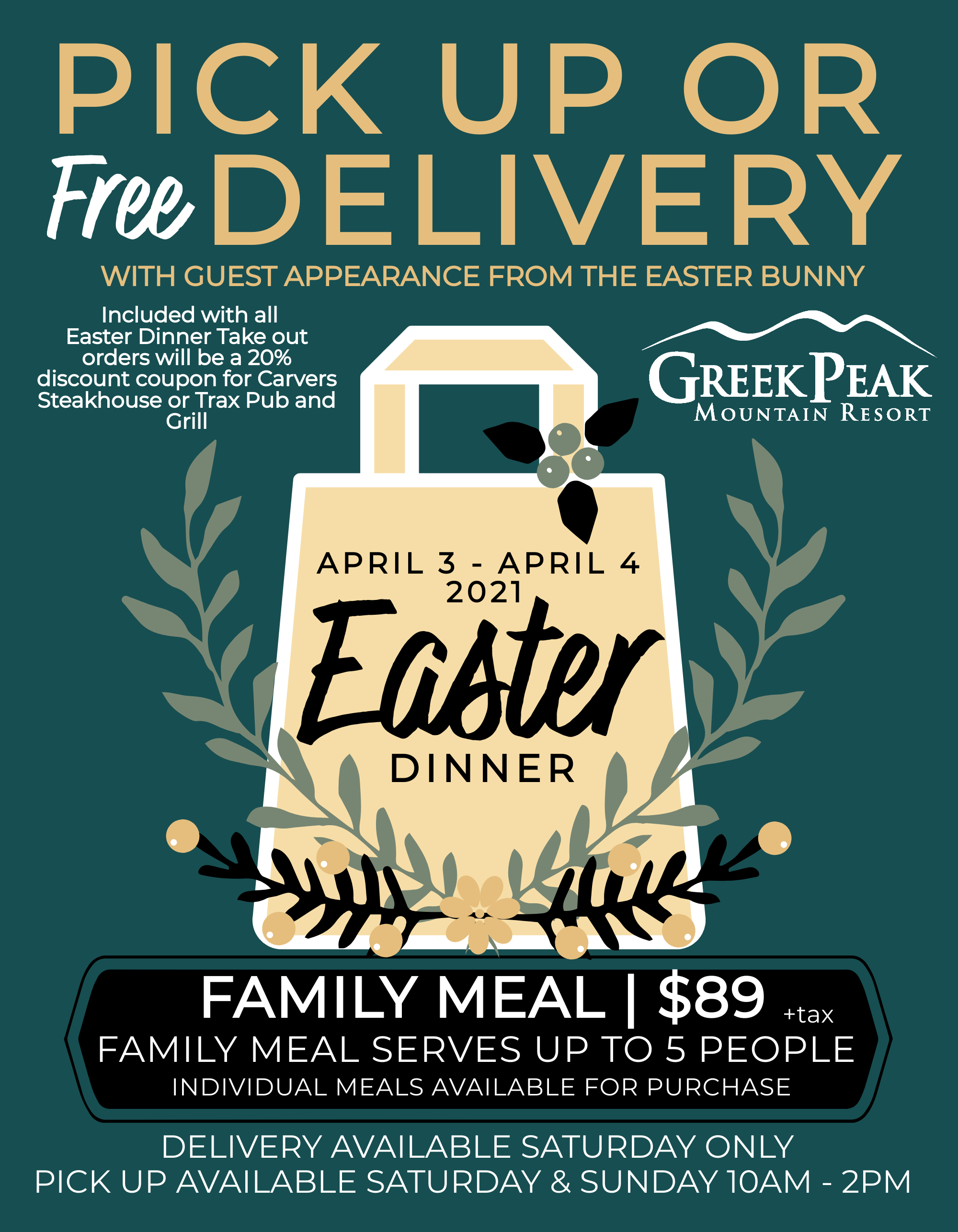 Easter dinner pick up for free delivery. Guest appearance from the Easter bunny. Included with all Easter dinner take outs will be a 20% off coupon to Carvers Steakhouse or Trax Pub & Grill. April 3-4th 2021. Family meal, $89 plus tax. Family meal serves 5 people, individual meals available for purchase. Delivery available Saturday the 3rd only. Pick up available Saturday and Sunday from 10am-12pm. Picture of a bag with flowers around it.